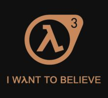 I Want To Believe in Valve by designerRealm