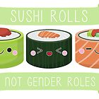 Sushi Rolls Not Gender Roles by kimchizerbe