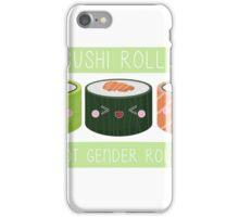 Sushi Rolls Not Gender Roles iPhone Case/Skin