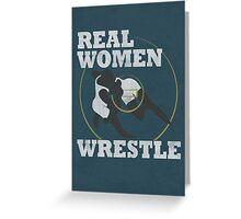 REAL WOMEN WRESTLE Greeting Card