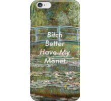 Better Have My iPhone Case/Skin