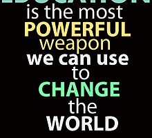 education is the most powerful weapon we can use to change the world by teeshirtz