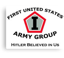 First United States Army Group (FUSAG) - Hitler Believed Canvas Print