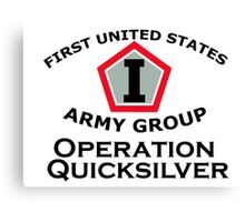 First United States Army Group (FUSAG) - Operation Quicksilver Canvas Print