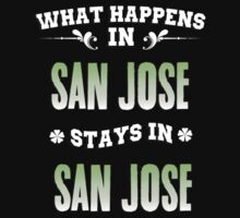 What happens in San Jose stays in San Jose by keepingcalm