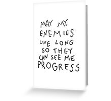May my Enemies live long Greeting Card