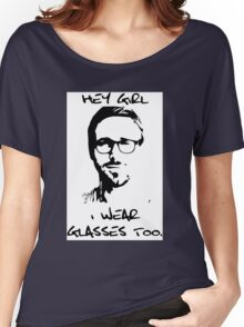 Hey Girl, I Wear Glasses Too. Women's Relaxed Fit T-Shirt