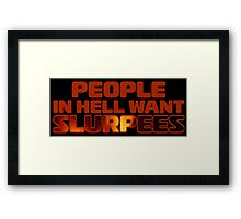 People in Hell want ... Framed Print