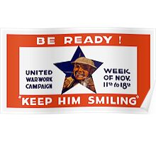 Be Ready! Keep Him Smiling -- WWI Poster