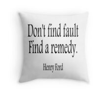 FORD, Henry Ford, Don't find fault. Find a remedy. American,  USA, America,  Throw Pillow