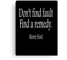 FORD, American, Henry Ford, 'Don't find fault. Find a remedy.' USA, America, Americana, WHITE on BLACK Canvas Print