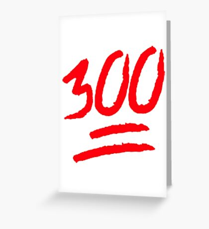300 Greeting Card