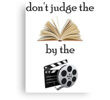 Don't Judge The Book By The Movie Canvas Print