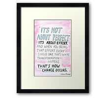 It's not about perfect Framed Print