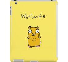 Whatevfur iPad Case/Skin