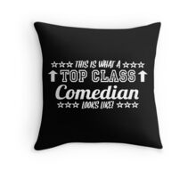 This Is What A Top Class Comedian Looks Like Throw Pillow