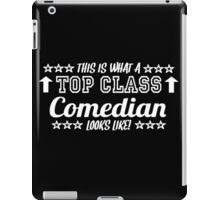 This Is What A Top Class Comedian Looks Like iPad Case/Skin