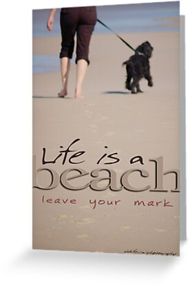Life Is A Beach © Vicki Ferrari by Vicki Ferrari
