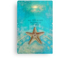 Not All Stars Belong to the Sky Metal Print
