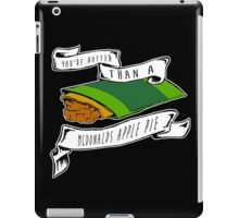 You're Hotter Than A McDonald's Apple Pie iPad Case/Skin
