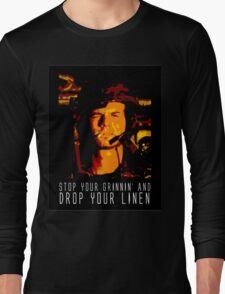 Stop Your Grinnin' Long Sleeve T-Shirt