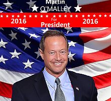 MARTIN O'MALLEY for President 2016 by Edmond  Hogge