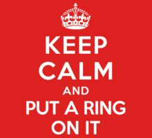 Keep Calm and Put a Ring on it T-Shirt