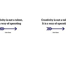 Creativity is not a talent, It is a way of operating  by IdeasForArtists