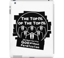 The Top 1 Percent of The Top 1 Percent iPad Case/Skin