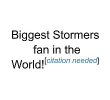 Biggest Stormers Fan - Citation Needed Photographic Print