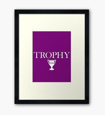 Trophy Wife - Version 2 Framed Print