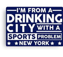 Drinking City With A Sports Problem - New York Canvas Print