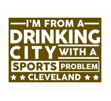 Drinking City With A Sports Problem - Cleveland Art Print