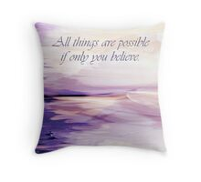"""All things are possible..."" Pillow Throw Pillow"