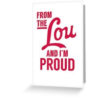 From the Lou And I'm Proud Greeting Card