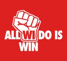 All WI Do Is Win by jephrey88