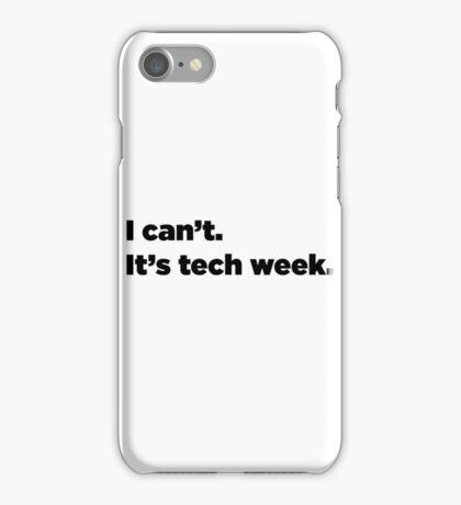I can't. It's tech week.  iPhone Case/Skin