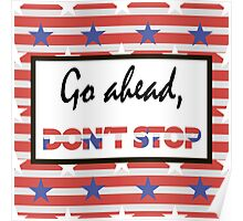 Go ahead, don't stop Poster