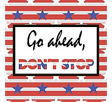 Go ahead, don't stop Photographic Print