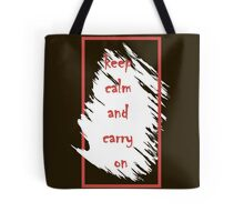 Keep calm and carry on. Tote Bag