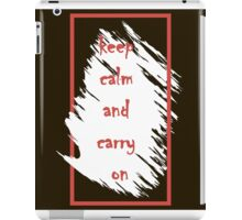 Keep calm and carry on. iPad Case/Skin