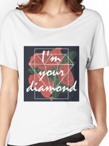 I'm your diamond Women's Relaxed Fit T-Shirt