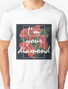 I'm your diamond Unisex T-Shirt