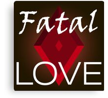 Fatal love Canvas Print