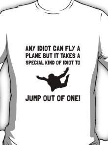 Idiot Skydiving T-Shirt