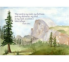 Half Dome: My Rock- Psalm 18:2 Photographic Print