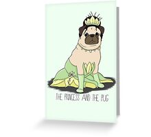 The Princess and the Pug Greeting Card