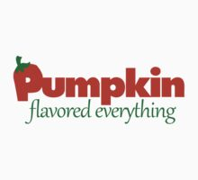 Pumpkin flavored everything Kids Clothes