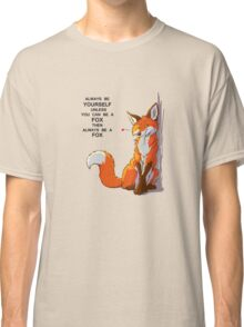Always be a fox Classic T-Shirt