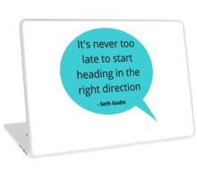 Its never too late to start heading in the right direction Laptop Skin
